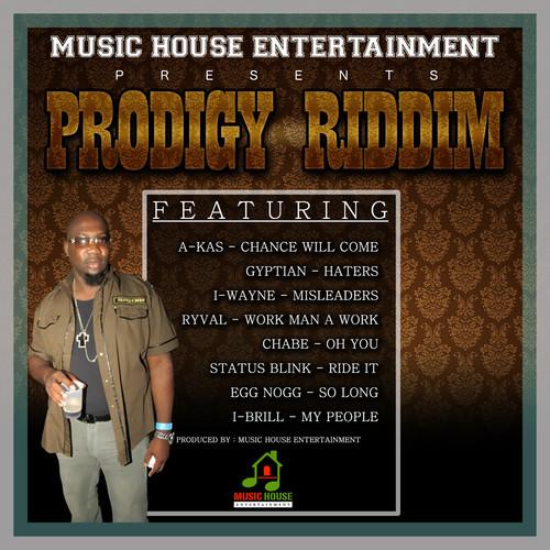 PRODIGY RIDDIM – MUSIC HOUSE ENTERTAINMENT