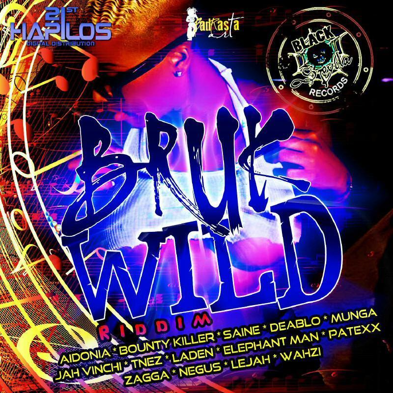 BRUK WILD RIDDIM – BLACKSPYDA RECORDS