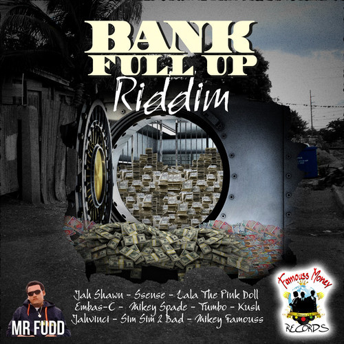 JAH VINCI – MORE THAN A MILLION – BANK FULL UP RIDDIM – FAMOUSS MONEY RECORDS