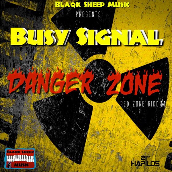 BUSY SIGNAL – DANGER ZONE – RED ZONE RIDDIM – BLAQK SHEEP MUSIC