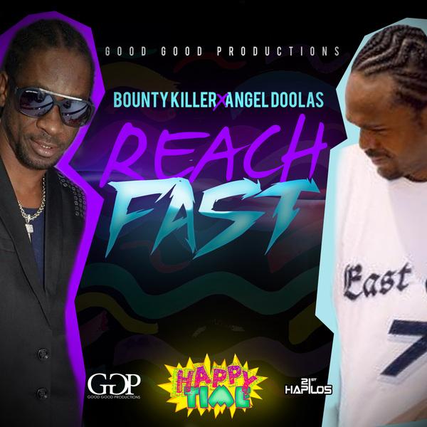 Bounty-Killer-Angel-Doolas-Reach-Fast-Happy-Tyme-Riddim-Good-Good-Production-cover