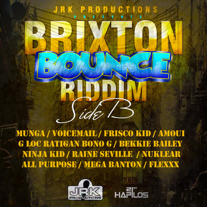 BRIXTON BOUNCE RIDDIM (SIDE B) – JRK PRODUCTIONS