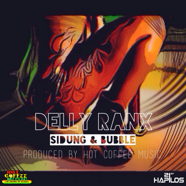 DELLY RANX – SIDUNG & BUBBLE – HOT COFFEE MUSIC