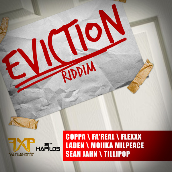EVICTION-RIDDIM-FATHA-XSTREME-PRODUCTIONS-COVER FLEXXX - NUH FRIGHTEN - RAW & CLEAN - EVICTION RIDDIM - FATHA XSTREME PRODUCTIONS