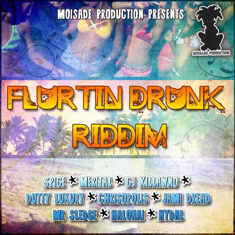 flurtin-drunk-riddim-moisade-production-cover