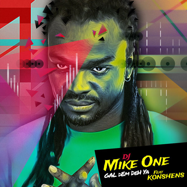 KONSHENS-FT-MIKE-ONE-GAL-DEM-DEH-YA-COVER