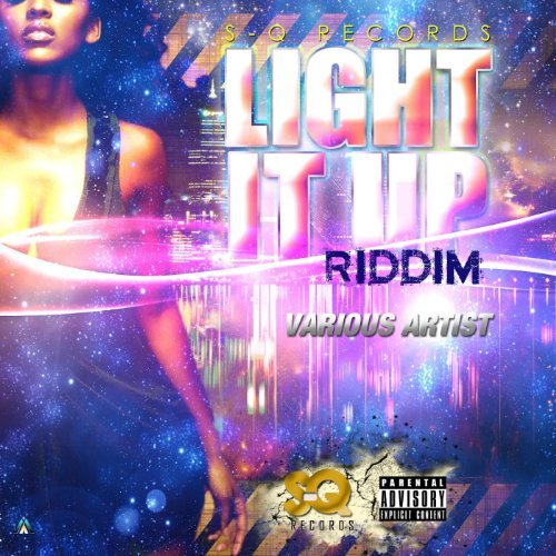LIGHT IT UP RIDDIM – S-Q RECORDS