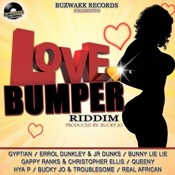 LOVE BUMPER RIDDIM – BUZWAKK RECORDS