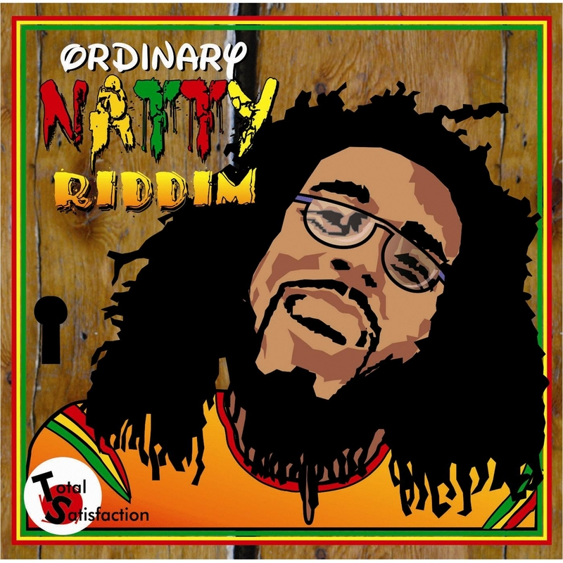 ORDINARY-NATTY-RIDDIM-TOTAL-SATISFACTION ORDINARY NATTY RIDDIM - TOTAL SATISFACTION