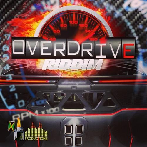 Overdrive-Riddim-JA-Productions OVERDRIVE RIDDIM - JA PRODUCTIONS