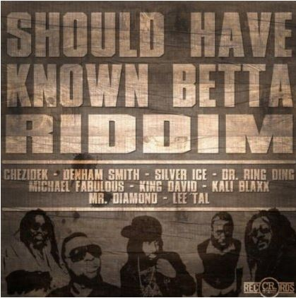 Should-Have-Known-Betta-Riddim-Culture-Rock-Records-Cover