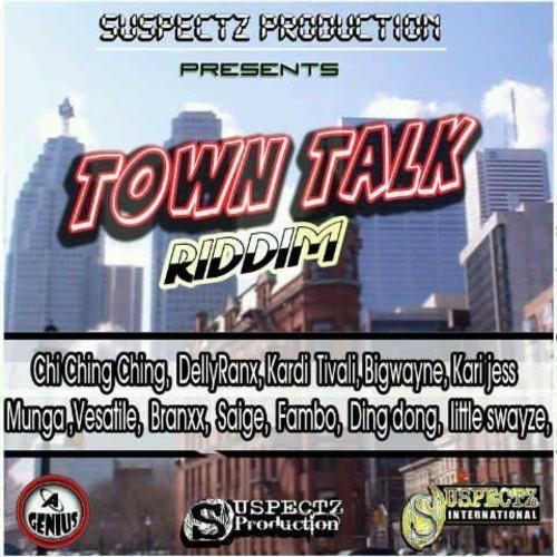 TOWN TALK RIDDIM – SUSPECTZ PRODUCTION