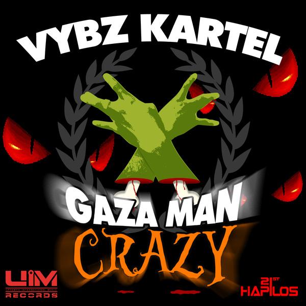 VYBZ KARTEL – GAZA MAN CRAZY – UIM RECORDS
