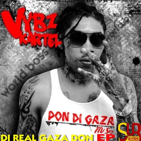 VYBZ KARTEL – DI REAL GAZA DON (EP) – SO UNIQUE RECORDS