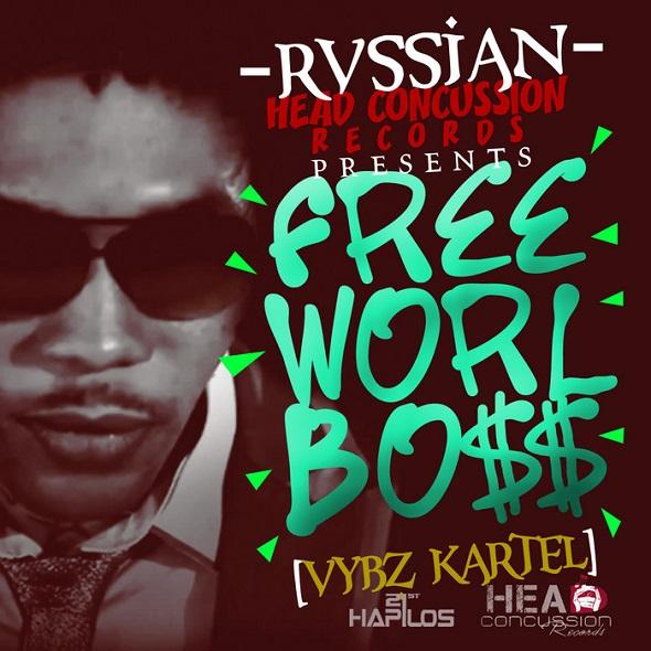 VYBZ KARTEL – FREE WORLD BOSS (EP) – RVSSIAN _ HEAD CONCUSSION RECORDS