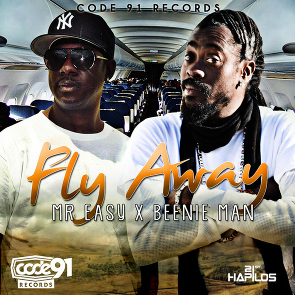 MR EASY FT. BEENIE MAN – FLY AWAY – CODE 91 RECORDS