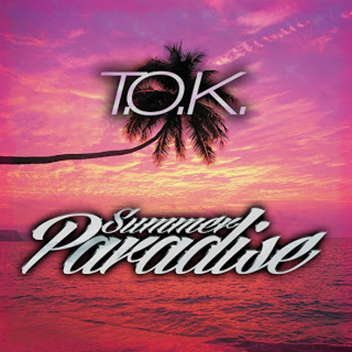 TOK – SUMMER PARADISE