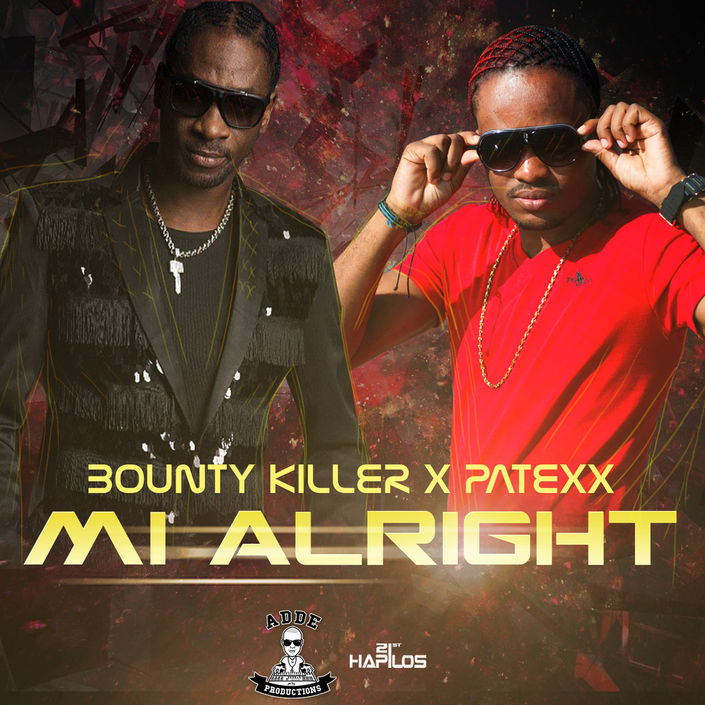 BOUNTY KILLER X PATEXX – MI ALRIGHT – ADDE PRODUCTIONS