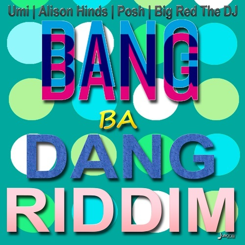 Bang-Ba-Dang-Riddim-CMI-Studios-Artwork-Cover