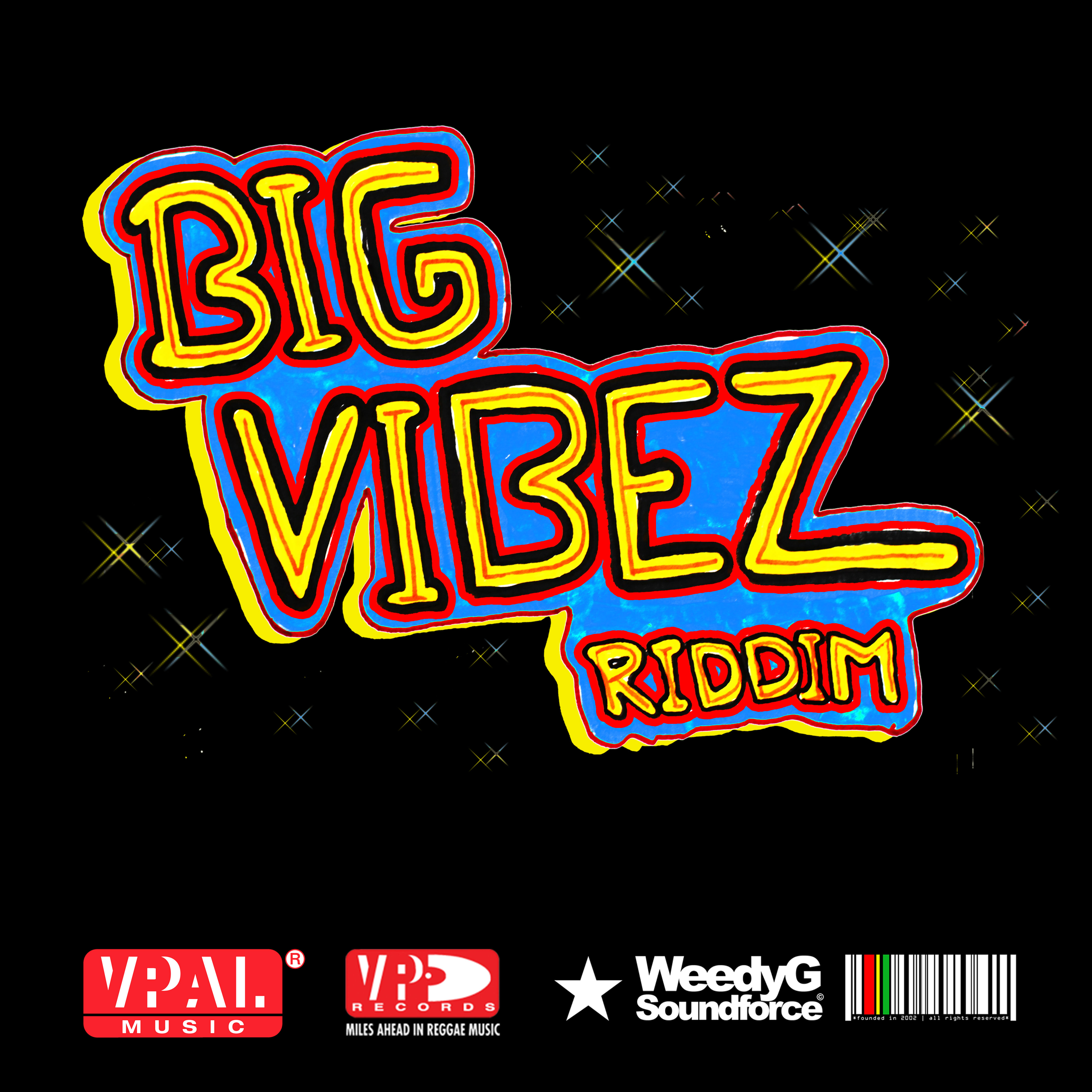 BIG VIBEZ RIDDIM – WEEDY G SOUNDFORCE