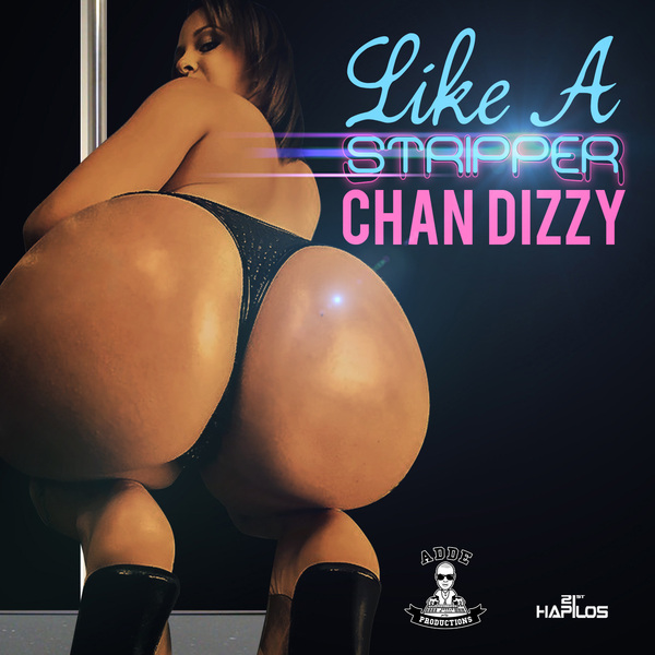 CHAN-DIZZY-LIKE-A-STRIPPER-ADDE-PRODUCTIONS-cover