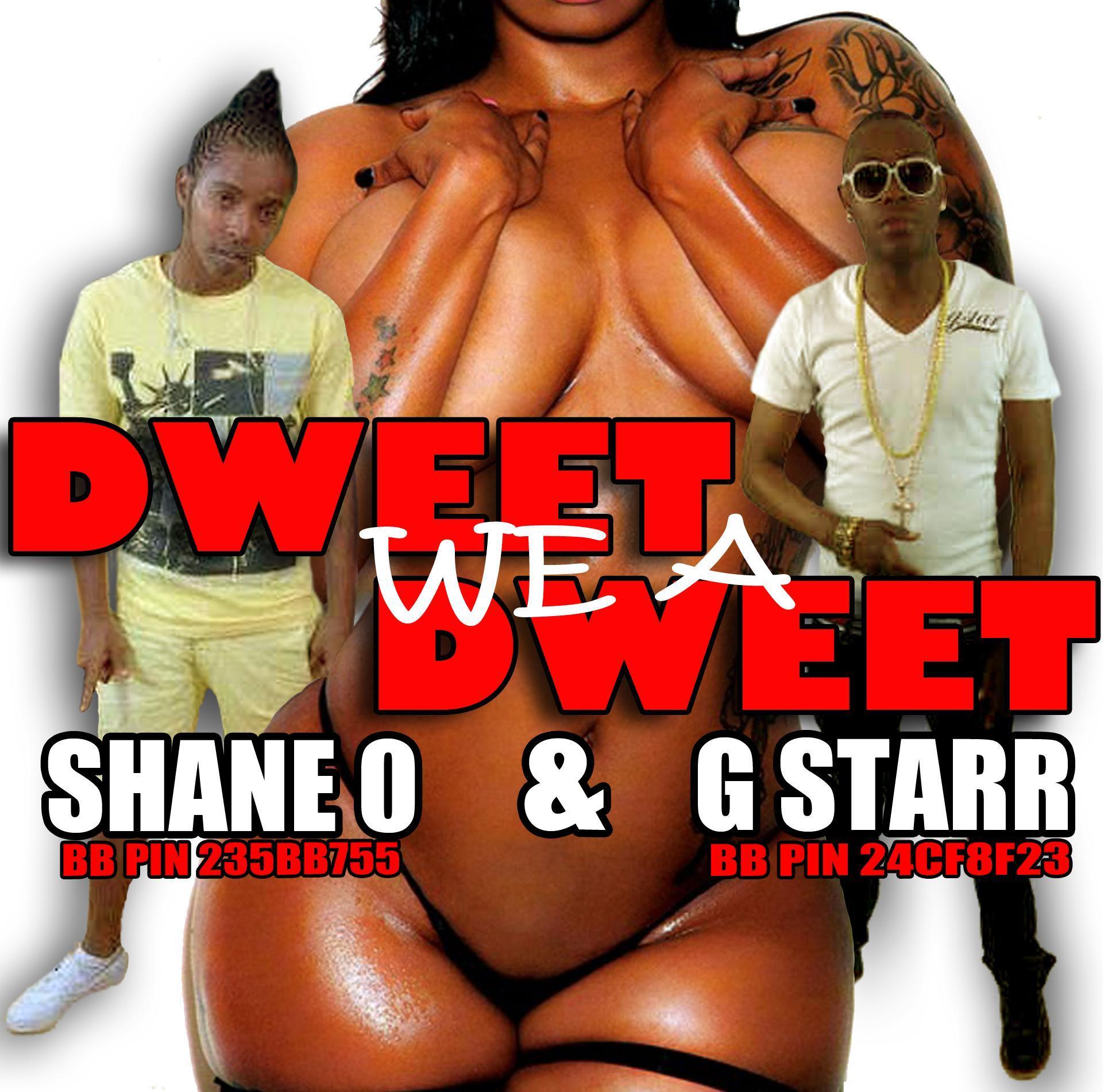 G STARR & SHANE O – DWEET WE A DWEET