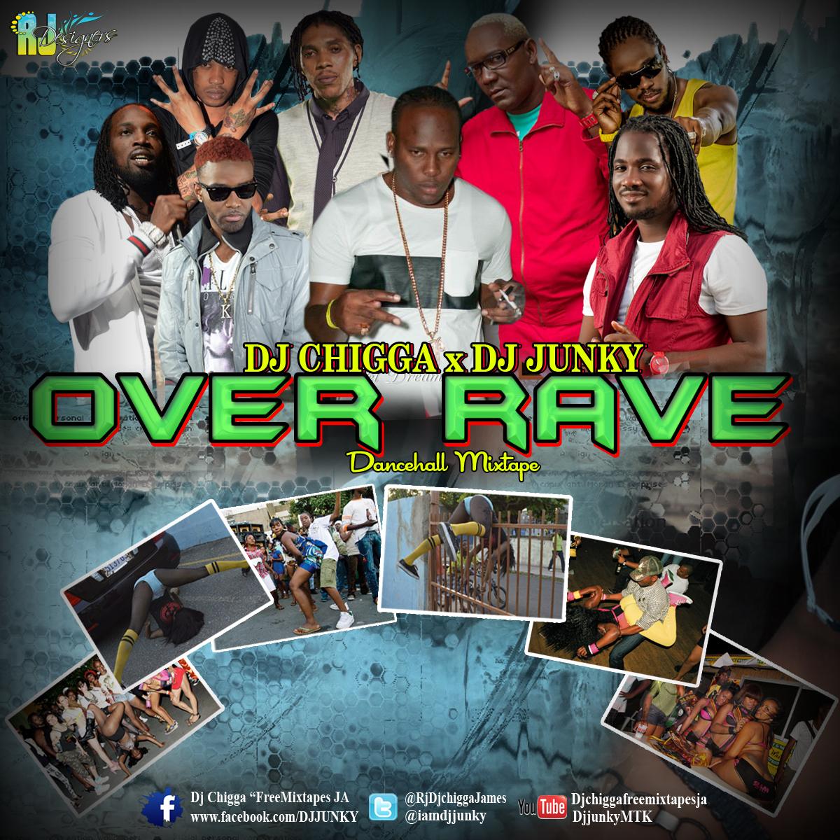 DJ CHIGGA X DJ JUNKY – OVER RAVE DANCEHALL – MIXTAPE