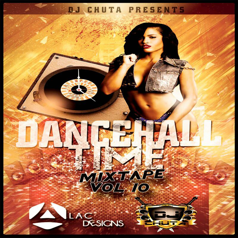 DJ CHUTA – DANCEHALL TIME MIXTAPE VOL. 10