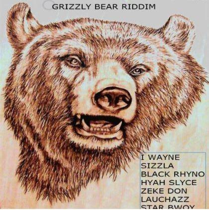 GRIZZLY BEAR RIDDIM – MILES GANGNUFF A DAT