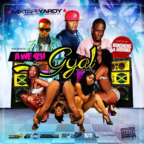 mixtapeyardy-a-we-seh-gyal-mixtape-hosted-by-konshens-&-aidonia-cover-artwork