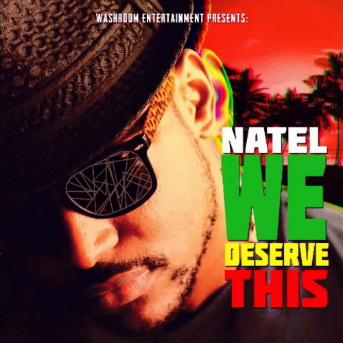 NATEL – WE DESERVE THIS – WASHROOM ENTERTAINMENT