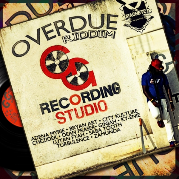 OVERDUE RIDDIM – MACHETE RECORDS