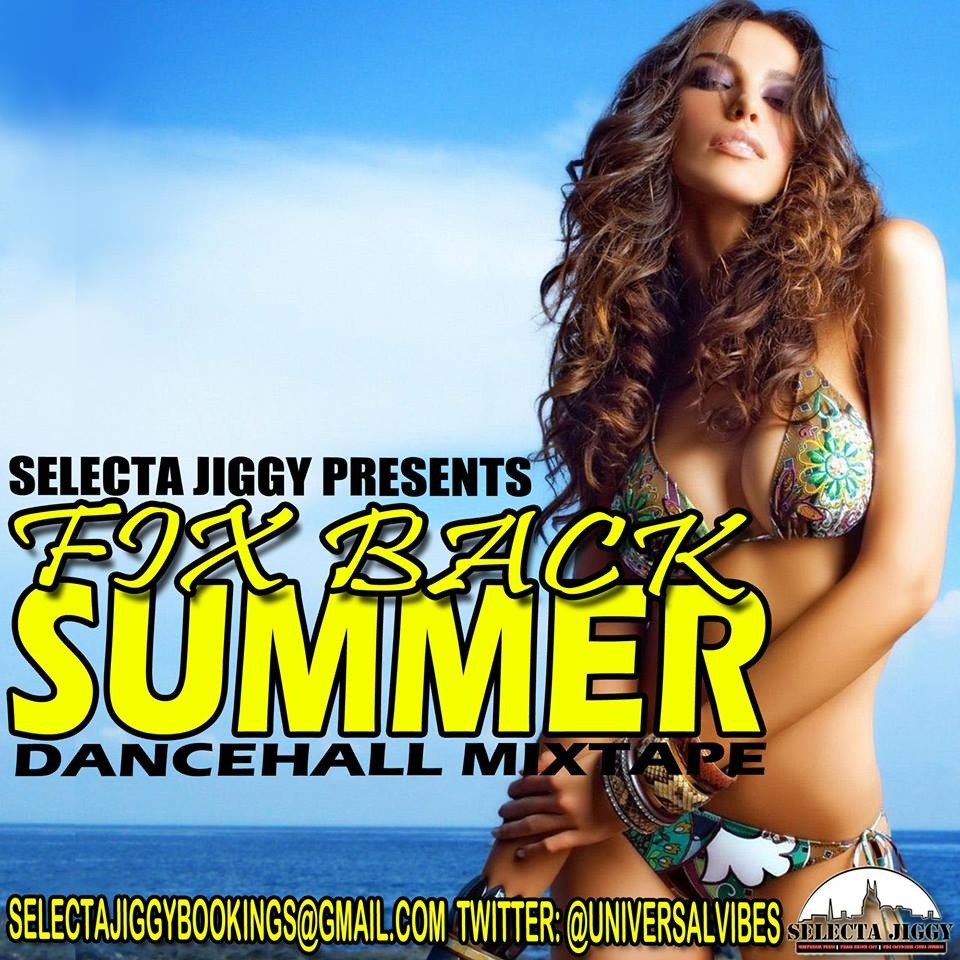 SELECTA JIGGY – FIX BACK SUMMER DANCEHALL MIXTAPE