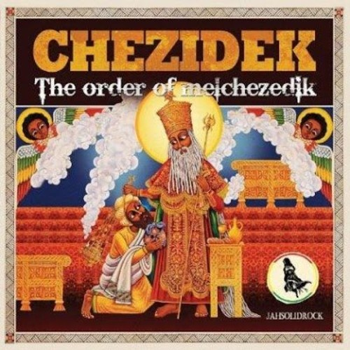 CHEZIDEK – THE ORDER OF MELCHEZEDIK (ALBUM)