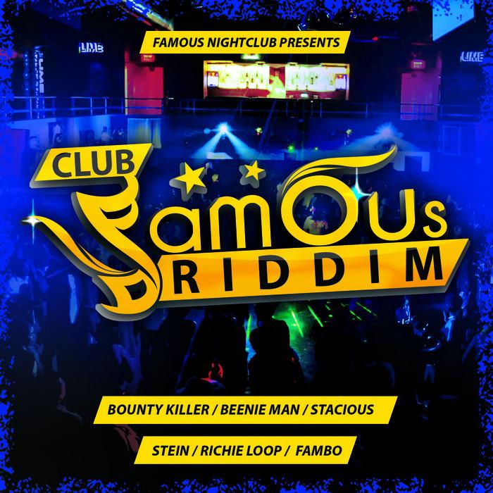 CLUB FAMOUS RIDDIM – 2 BAD RECORDS