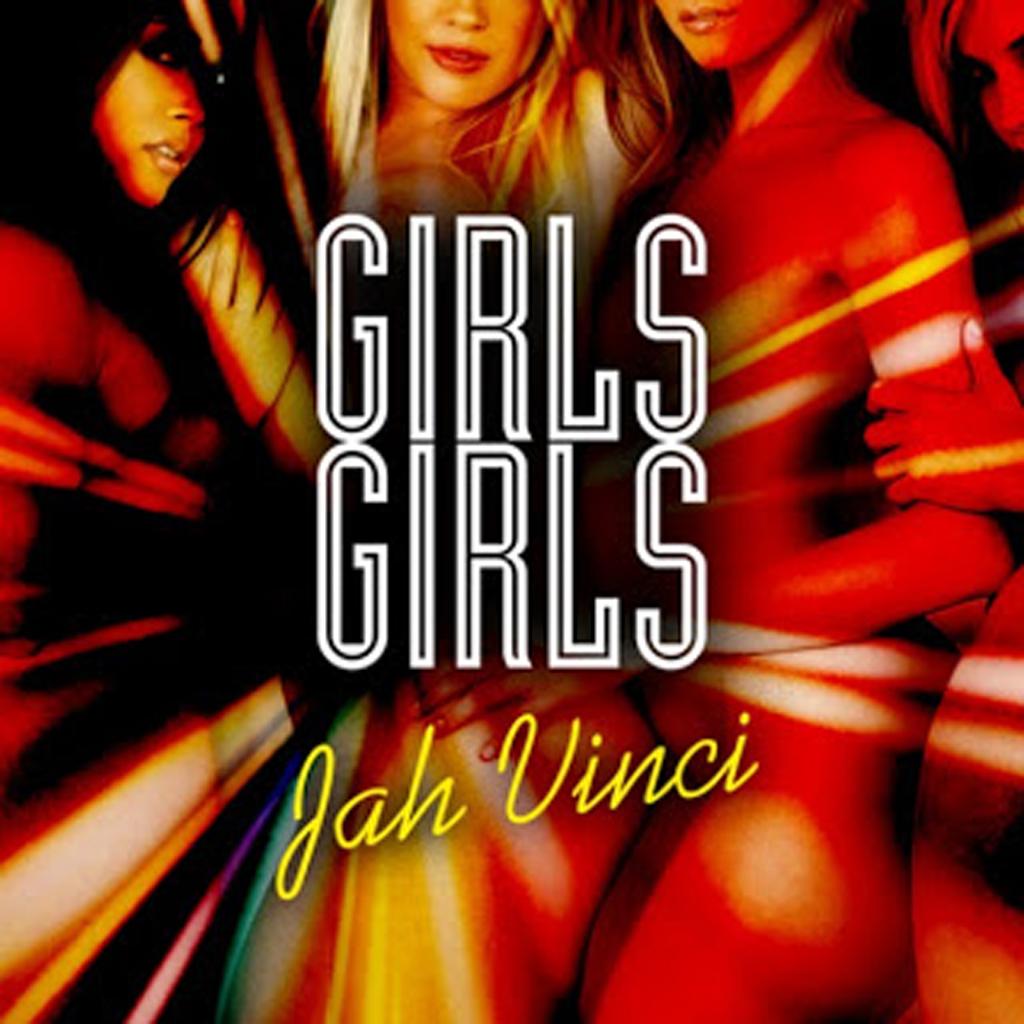 JAH VINCI – GIRLS – GIRLS GIRLS EP