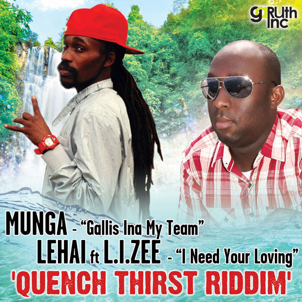 MUNGA – GALLIS INA MY TEAM – QUENCH THIRST RIDDIM – GARUTH INC