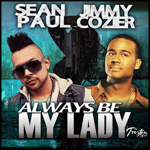 sean-paul-and-jimmy-cozer-always-be-my-lady-troyton-music-cover