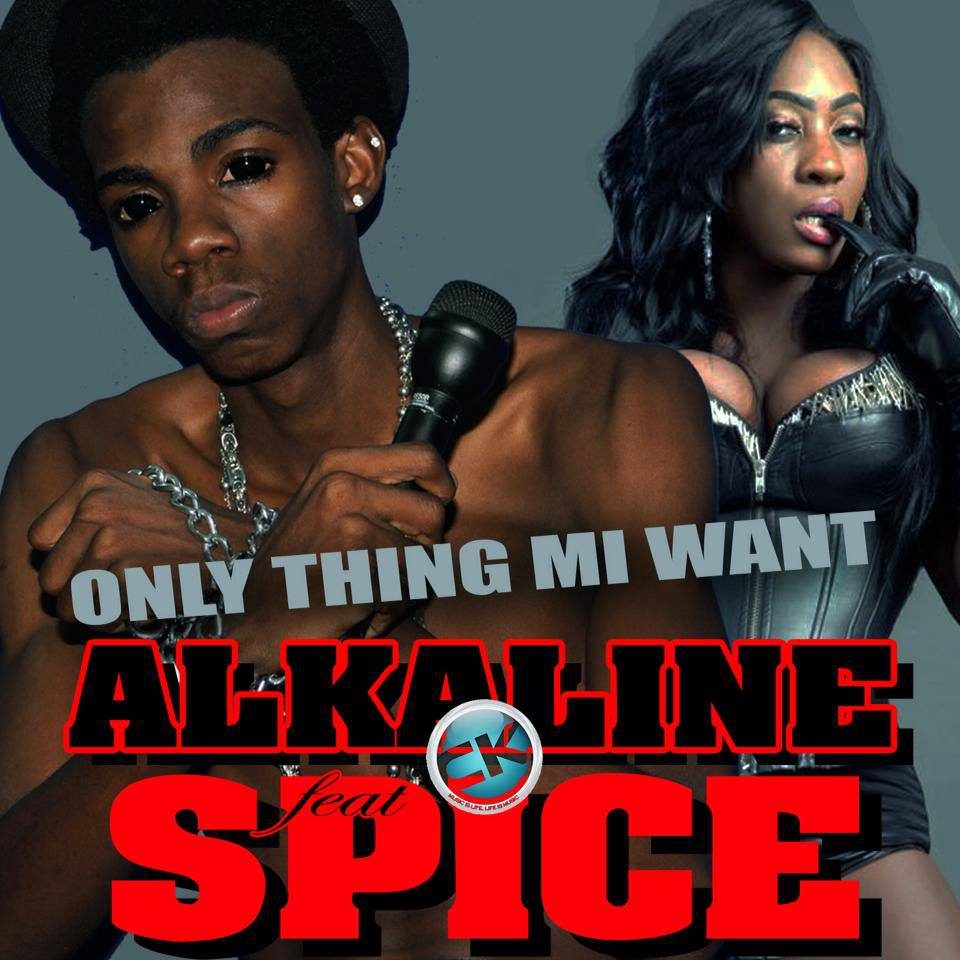 ALKALINE FT SPICE – ONLY THING MI WANT (CLEAN) – CAHBAN REKORDS