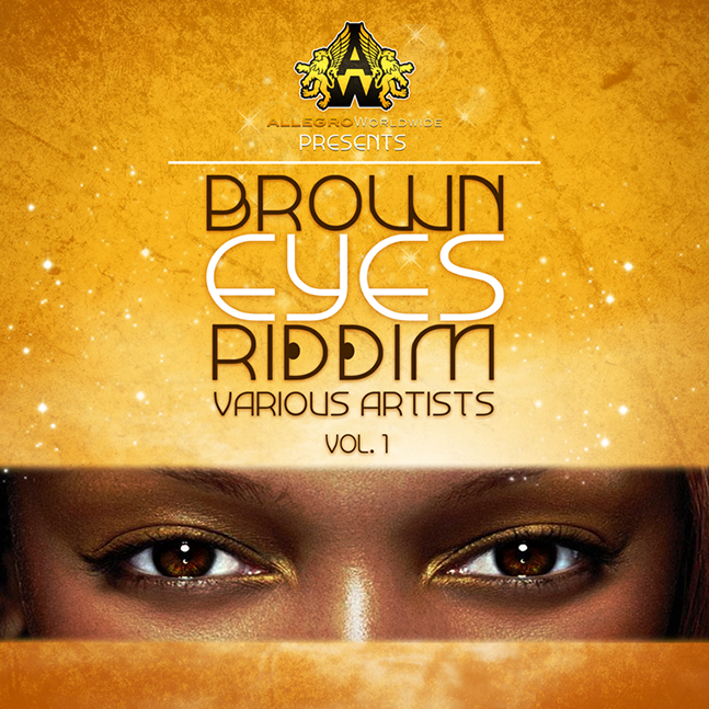 Brown-Eyes-Riddim-Allegro-Worldwide