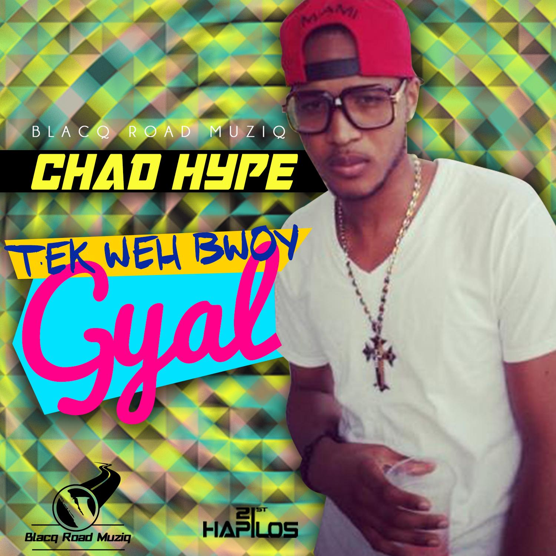 chad-hype-tek-weh-bwoy-gyal-cover