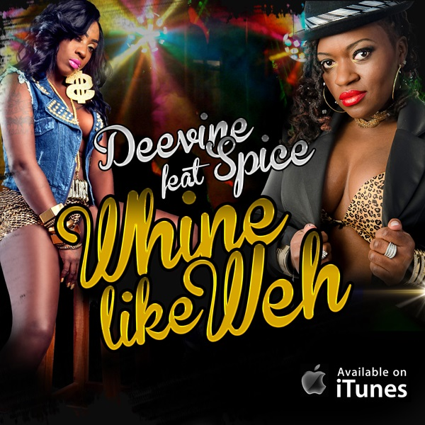 DEEVINE FT SPICE – WHINE LIKE WEH – BUTTERFLY ENTERTAINMENT