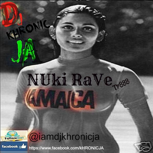 DJ KHRONIC – NUKI RAVE TR888 – MIXTAPE