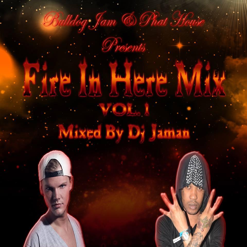 DJ JAMAN PRESENTS FIRE IN HERE MIX – MIXTAPE