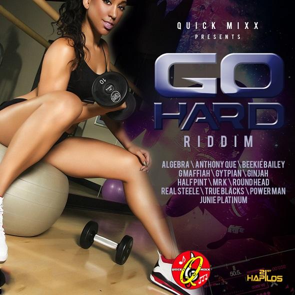 GO HARD RIDDIM – QUICK MIXX