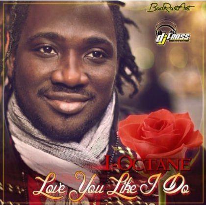 I OCTANE – LOVE YOU LIKE I DO – DJ FRASS RECORDS