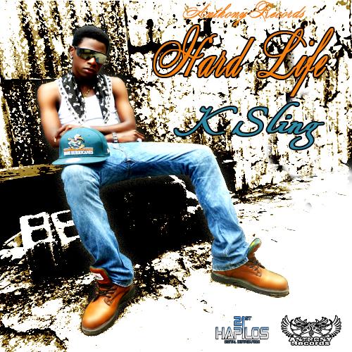 K SLING – HARD LIFE – ANTHONY RECORDS