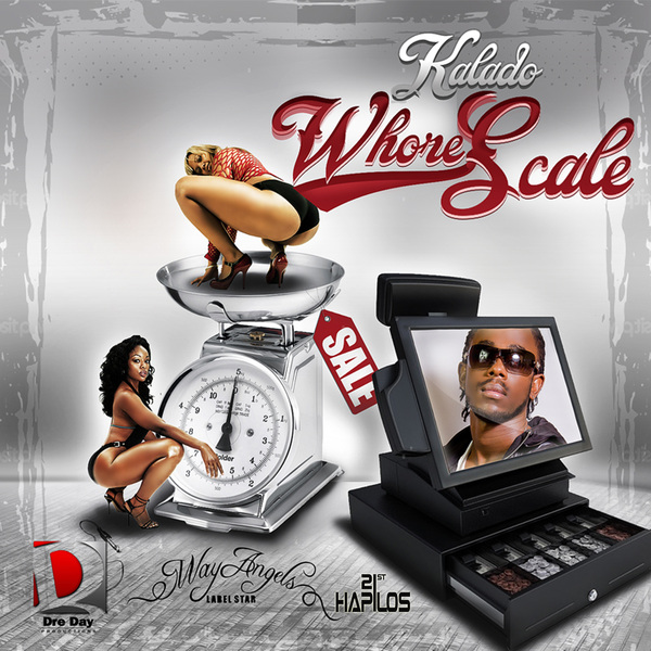 KALADO – WHORE SCALE (RAW & CLEAN) – DRE DAY PRODUCTIONS