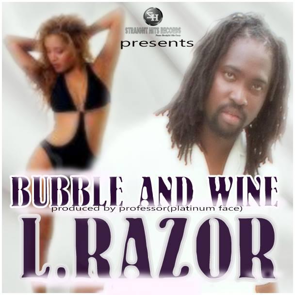 L.RAZOR – BUBBLE AND WINE – STRAIGHT HITS RECORDS