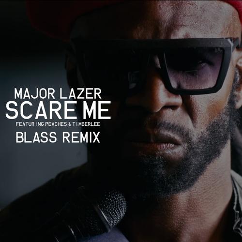 MAJOR LAZER FT PEACHES & TIMBERLEE – SCARE ME (BLASS REMIX)